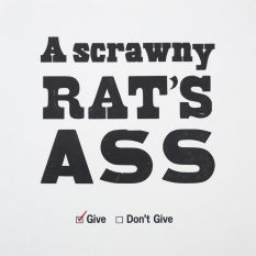 A Scrawny Rat's Ass Letterpress Print